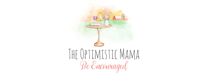 The Optimistic Mama - Be Encouraged